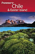 Frommers Chile & Easter Island 1st Edition