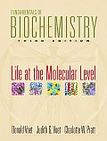 Fundamentals of Biochemistry: Life At the Molecular Level (3RD 08 - Old Edition)