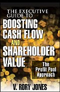 Executive Guide to Boosting Cash Flow & Shareholder Value The Profit Pool Approach