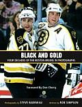 Black & Gold Four Decades of the Boston Bruins in Photographs