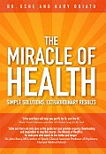Miracle of Health Simple Solutions Extraordinary Results