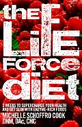 Life Force Diet 3 Weeks to Supercharge Your Health & Get Slim with Enzyme Rich Foods