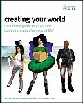 Creating Your World The Official Guide to Advanced Content Creation for Second Life