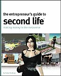 Entrepreneurs Guide to Second Life Making Money in the Metaverse