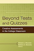 Beyond Tests and Quizzes: Creative Assessments in the College Classroom