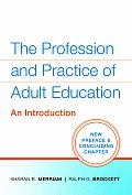 Profession & Practice Of Adult Education An Introduction
