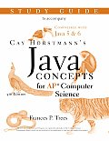 Study Guide to Accompany Java Concepts for AP* Computer Science