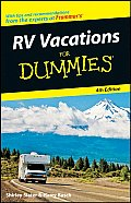 Recreational Vehicle Vacations For Dummies 4th Edition
