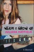 When I Grow Up A Memoir