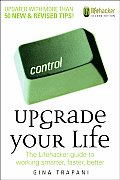 Upgrade Your Life The Lifehacker Guide to Working Smarter Faster Better