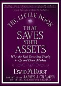 Little Book That Saves Your Assets What the Rich Do to Stay Wealthy in Up & Down Markets