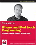 Professional iPhone & iPod Touch Programming Building Applications for Mobile Safari