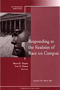 Responding to the Realities of Race on Campus: New Directions for Student Services, Number 120