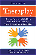 Theraplay Helping Parents & Children Build Better Relationships Through Attachment Based Play