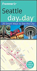Frommers Seattle Day by Day With Foldout Map