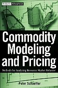 Commodity Modeling & Pricing Methods for Analyzing Resource Market Behavior