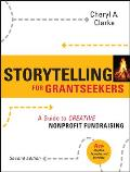 Storytelling For Grantseekers A Guide To Creative Nonprofit Fundraising