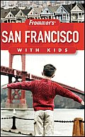 Frommers San Francisco With Kids 4th Edition