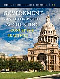 Government and Not-for-profit Accounting: Concepts and Practices (5TH 11 - Old Edition)