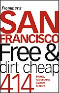 Frommers San Francisco Free & Dirt Cheap