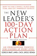 New Leaders 100 Day Action Plan How to Take Charge Build Your Team & Get Immediate Results