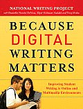 Because Digital Writing Matters Improving Student Writing in Online & Multimedia Environments