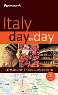 Frommers Italy Day By Day 1st Edition