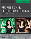 Professional Digital Compositing: Essential Tools and Techniques - With DVD (10 Edition)