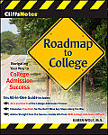 Cliffsnotes Roadmap to College: Navigating Your Way to College Admission Success (CliffsNotes)