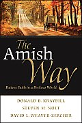 Amish Way Patient Faith in a Perilous World