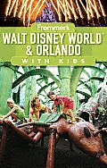 Frommers Walt Disney World & Orlando with Kids