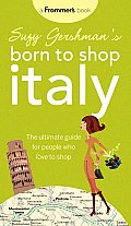 Suzy Gershmans Born To Shop Italy The Ul