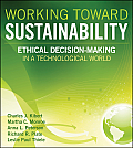 Working Toward Sustainability Ethical Decision Making in a Technological World