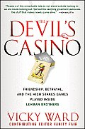 Devils Casino Friendship Betrayal & the High Stakes Games Played Inside Lehman Brother