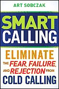Smart Calling Eliminate the Fear Failure & Rejection From Cold Calling