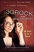 30 Rock & Philosophy We Want to Go to There