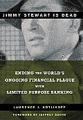 Jimmy Stewart is Dead Ending the Worlds Ongoing Financial Plague with Limited
