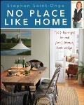 No Place Like Home Stylish Designs for Everyday Living
