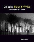 Creative Black & White Digital Photography Tips & Techniques