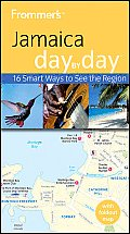 Frommer's Jamaica Day by Day (Frommer's Day by Day: Jamaica)