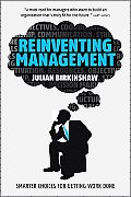 Reinventing Management Smarter Choices For Getting Work Done