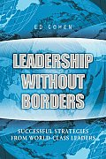 Leadership Without Borders Successful Strategies From World Class Leaders