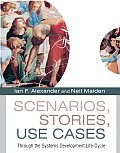 Scenarios, ? Stories, Use Cases: Through the Systems Development Life-Cycle