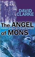 Angel of Mons Phantom Soldiers & Ghostly Guardians