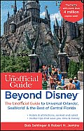 Beyond Disney The Unofficial Guide to Universal Orlando Seaworld & the Best of Central Florida