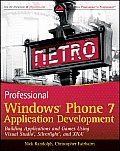 Professional Windows Phone 7 Application Development Building Applications & Games Using Visual Studio Silverlight & XNA