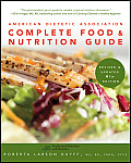 American Dietetic Association Complete Food & Nutrition Guide
