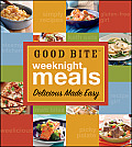 Good Bites Weeknight Meals Delicious Made Easy