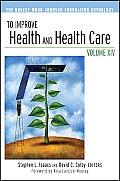 To Improve Health & Health Care Volume 14 The Robert Wood Johnson Foundation Anthology