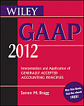 Wiley GAAP: Interpretation and Application of Generally Accepted Accounting Principles [With eBook] (Wiley GAAP: Interpretation & Application of Generally Accepted Accounting Principles)